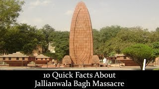10 Quick Facts About Jallianwala Bagh Massacre