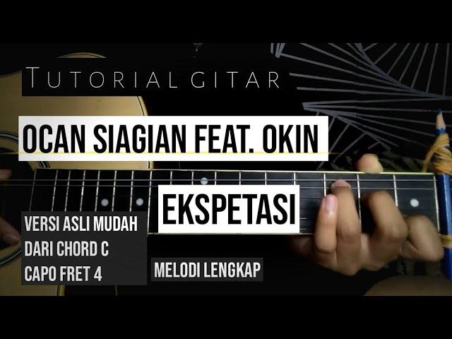 Tutorial gitar Ocan Siagian feat. Okin - ekspetasi chord dan melodi | mudah