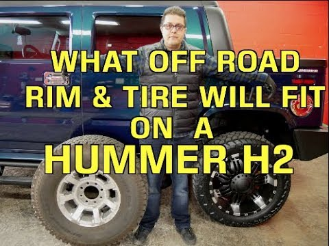WHAT OFF ROAD RIM&TIRE WILL FIT ON A HUMMER H2 (FACTS)