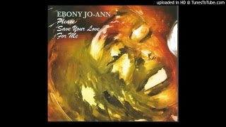 COMENTARIO Ebony JoAnn - Please Save Your Love For Me