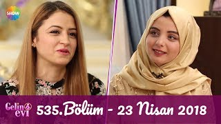 Gelin Evi 535. Bölüm | 23 Nisan 2018