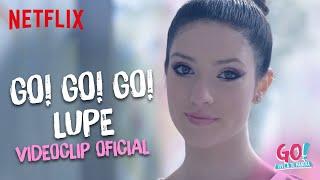 Go! Vive A Tu Manera - Go! Go! Go! (Lupe)