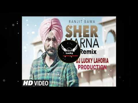 Sher Marna Dhol Remix Ranjit Bawa Ft DJ LUCKY LAHORIA PRODUCTION