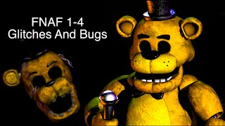 Five Nights At Freddy's 1-4 Glitches and bugs