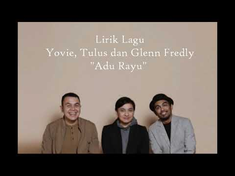 Yovie Widianto, Tulus, dan Glenn Fredly - Adu Rayu (Lyrics)