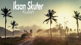 Download lagu Iksan Skuter Kuliah Mp3