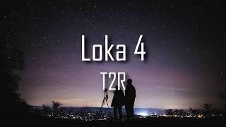 T2R   Loka 4 (Paroles)