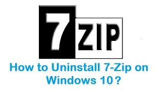 How to Uninstall 7-Zip on Windows 10 (Apps & Features)
