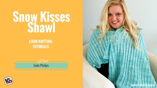 Snow Kisses Shawl: Loom Knitting Tutorial