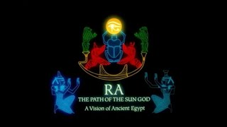Ra-The Path of the Sun God-A Vision of Ancient Egypt