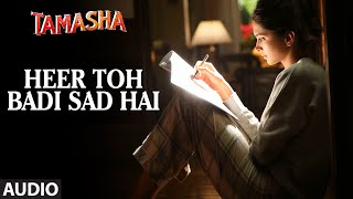 Heer Toh Badi Sad Hai - Audio Song - Tamasha