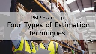 Four Types of Estimation Techniques - PMP Exam Tips