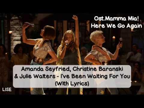 Amanda Seyfried Christine Baranski Julie Walters Ive Been Waiting For You