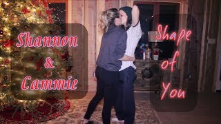 Shannon & Cammie - Shape of You | Lesbian Youtubers - Video Youtube