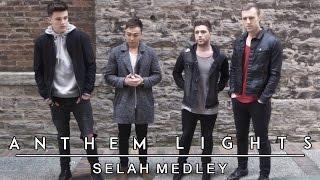 Selah Medley - Anthem Lights