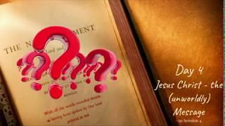 (#37 5980) Day 4 - Jesus Christ (The Unworldly Message)