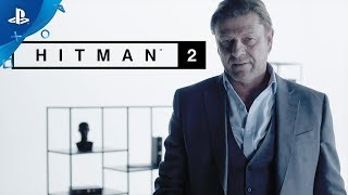 Hitman 2 – Sean Bean Elusive Target #1 Reveal | PS4