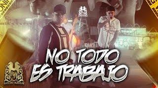 Dan Sanchez - No Todo Es Trabajo ft. Junior H (En Vivo)
