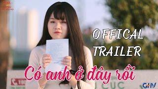 Phim ngắn : Có Anh Ở Đây Rồi | Trailer