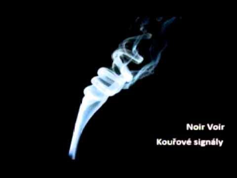 Noir Voir - Noir Voir - Kouřové signály