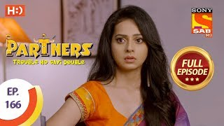 Partners Trouble Ho Gayi Double - Ep 166 - Full Episode - 17th July, 2018