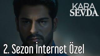 Kara Sevda 2. Sezon Tanıtım İnternet Özel