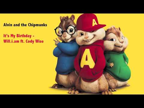 Will.i.am ft. Cody Wise - It's My Birthday (Chipmunk Version)