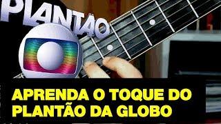 Toque do Plantão da Globo no Violão
