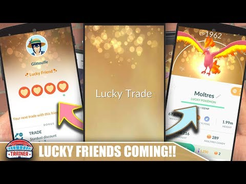 , title : 'HOW TO GET GUARANTEED LUCKY TRADES! APP UPDATE CONFIRMS NEW LUCKY FRIEND DETAILS | POKEMON GO'