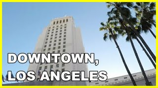 Downtown Los Angeles, California | Walking Tour