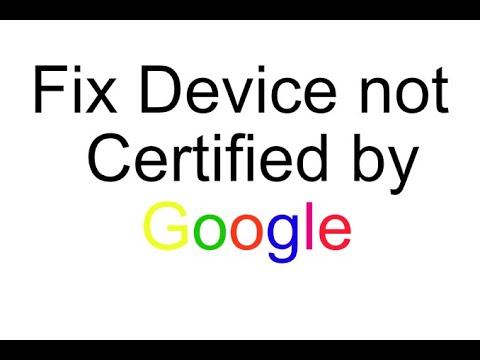 Fix Device Not Certified By Google Play Store 2020 - YouTube