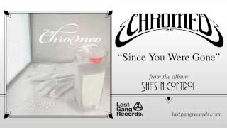 Chromeo - Since You Were Gone