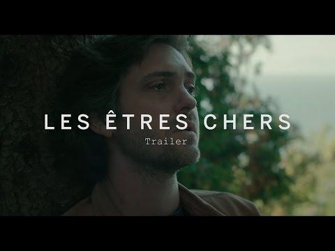 LES ÊTRES CHERS Trailer | Festival 2015