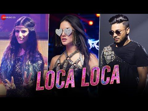 Loca Loca  Raftaar, Shivi, Ariff Khan