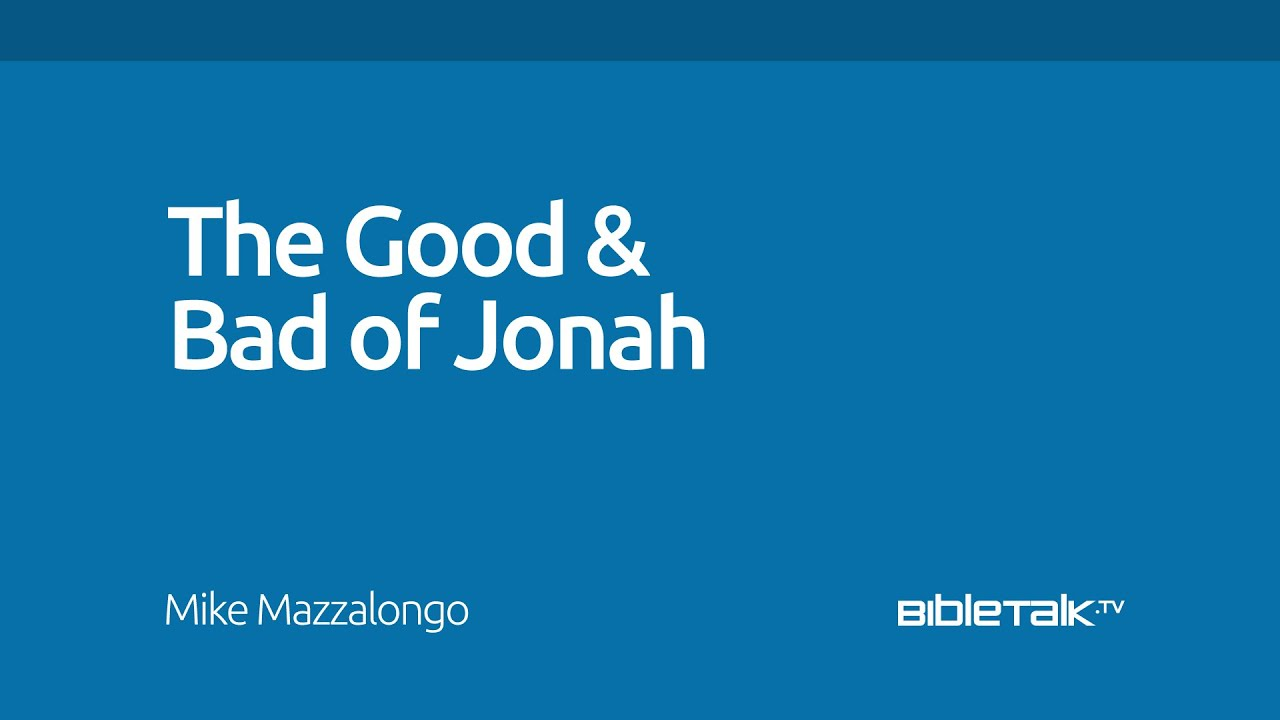 The Good and Bad of Jonah