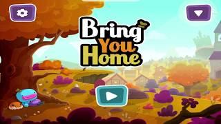 Bring You Home : Level 1-10  Walkthrough {Gameplay / HD}
