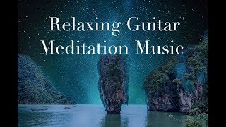 Relaxing Guitar Music, Meditation Music, Peaceful Music, Yoga, Zen, Spa, Study, Deep Sleep.