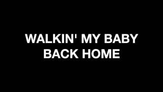 Walkin' My Baby Back Home Lyrics