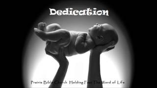 Baby Dedication (Deuteronomy 6: 4-9) 5/17/15
