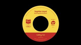"Sophie Lloyd Featuring Dames Brown 'Calling Out' (7"" Edit)"