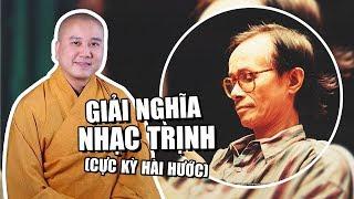 Thầy Thích Pháp Hòa giải nghĩa cực hay NHẠC TÌNH Trịnh Công Sơn - rất HÀI HƯỚC