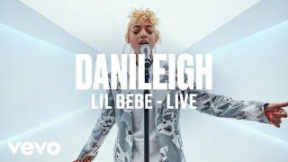 DaniLeigh   Lil Bebe (Live) | Vevo DSCVR