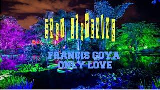 FRANCIS GOYA - L'AMOUR EN HERITAGE (ONLY LOVE)