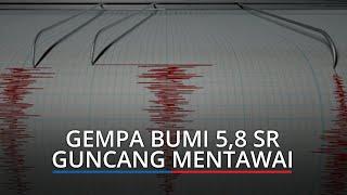 Gempa Bumi 5,8 SR Guncang Mentawai, Getaran Terasa hingga Padang