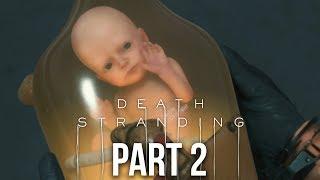 DEATH STRANDING Gameplay Walkthrough Part 2 - SHOWER TIME (Full Game)