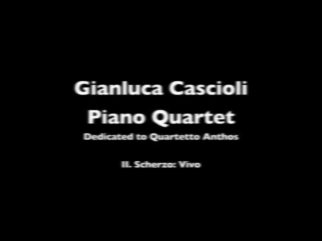 Gianluca Cascioli: Piano Quartet