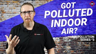 Is Your Indoor Air More Polluted Than The Outside