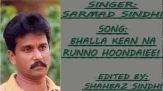 Song--Bhalla Kean Na Runno Hoondaie--by--SARMAD SINDHI