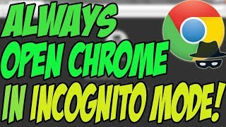 How To Always Open Chrome In Incognito Mode 🕵️ Always Start Chrome in Private Mode! [Hindi/Urdu]