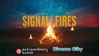 A Signal Fire by Diverse City and Extraordinary Bodies